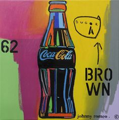 Johnny Romeo Brown Sugar - 2013 Acrylic and oil on canvas 71 x 71 cm Karl Kraus, Alter, Coca Cola, Oil On Canvas, Skateboards, Bright Colors, Brown Sugar, Diary Book, Bright Colours