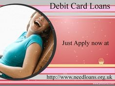 Get simple fast and easy debit card loans online with www.needloans.org.uk 100% safe & secure