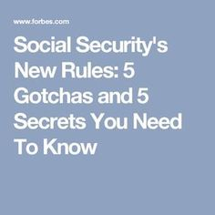 Social Security's New Rules: 5 Gotchas and 5 Secrets You Need To Know Social Security's New Rules: 5 Gotchas and 5 Secrets You Need To Know Preparing For Retirement, Retirement Advice, Retirement Benefits, Retirement Planning, Early Retirement, Retirement Cards, Retirement Celebration, Family Emergency Binder, Disability Help