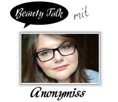 Beauty Talk: 3 Fragen an Anonymiss - I need sunshine