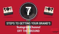 7 steps to getting your brand on Instagram.
