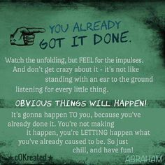 Abraham-Hicks: You already got it done. Motivational Quotes, Inspirational Quotes, Quotes Positive, Abraham Hicks Quotes, Law Of Attraction Quotes, Getting Things Done, Positive Affirmations, Life Quotes, Wisdom Quotes