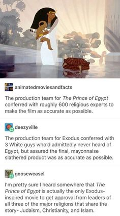 That's because Prince of Egypt is an amazing, well researched movie.