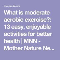 What is moderate aerobic exercise?: 13 easy, enjoyable activities for better health | MNN - Mother Nature Network