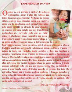 Experiências da Vida - Texto de Vera Lúcia Valentim.