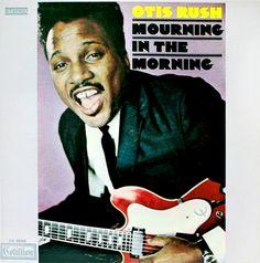 "Otis Rush, ""Mourning In The Morning"" (1969)"