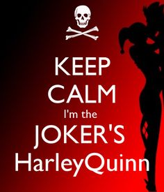 Keep Calm I'm the Joker's Harley Quinn auf We Heart It - http://weheartit.com/entry/140526291