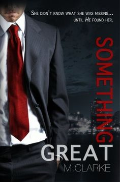 Something Great by M. Clarke, http://www.amazon.com/dp/B00DZ07ATQ/ref=cm_sw_r_pi_dp_aL7bub0X6WVCS