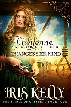 The Cheyenne Mail Order Bride Changes Her Mind: (A Sweet ...