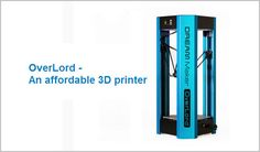 OverLord – Literally Bringing Things to Life with a 3D Printer!