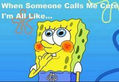 I blush like this when someone calls me cute