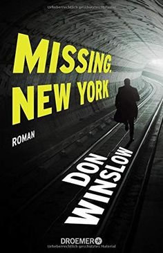 Buy Missing. New York: Roman by Chris Hirte, Don Winslow and Read this Book on Kobo's Free Apps. Discover Kobo's Vast Collection of Ebooks and Audiobooks Today - Over 4 Million Titles! Mafia, Thriller, Don Winslow, New Roman, Thing 1, New York, Search Engine, This Book, Garten