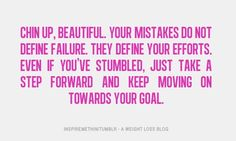 TRUE... They DEFINE your efforts, and all that matters is that you get back up and KEEP going forward! fitness-motivation