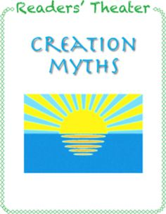 This readers' theater of Creation Myths includes nine scripts for grades 4 -8. It also includes a brief introduction to readers' theater, an introduction to Creation Myths, and Activities and Questions for Discussion After Readers' Theater. There is note of specific references to the appropriate Common Core Standards in English Language Arts.