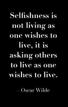 #OscarWilde #selfishness #quote