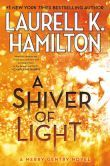 A Shiver of Light (Meredith Gentry Series #9) ~ I've been hoping she would write another in this series.