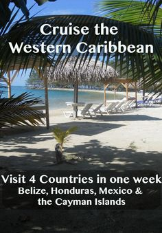 My experience on a Western Caribbean Carnival Cruise traveling to 4 countries in one vacation - Belize, Honduras, Mexico & the Cayman Islands