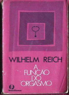 A função do orgasmo - Reich - Brasiliense