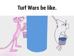 Turf Wars be like - This is the most accurate representation I've seen