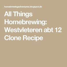 All Things Homebrewing: Westvleteren abt 12 Clone Recipe