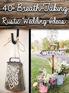40+ Breath-Taking Rustic Wedding Ideas