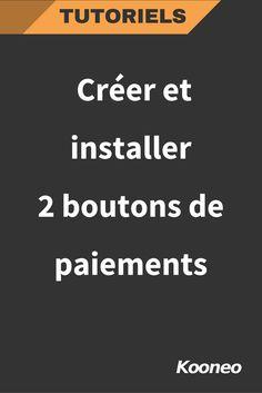 [TUTORIEL] Créer et installer 2 boutons de paiements #Ecommerce #Kooneo #Tutoriel #Boutonspaiement #Boutondepaiement #Paiementenligne