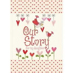 from you to me Our Story - For my Daughter Journal