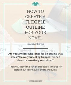 Are you a writer who longs for an outline that doesn't leave you feeling trapped, pinned down or creatively restrained? Then you'll love this fun and flexible technique for plotting out your novel's twists and turns. | Writerology.net