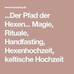 ...Der Pfad der Hexen... Magie, Rituale, Handfasting, Hexenhochzeit, keltische Hochzeit