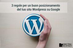 3 regole per un buon posizionamento del tuo sito WordPress su Google