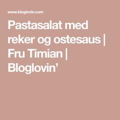 Pastasalat med reker og ostesaus | Fru Timian | Bloglovin'