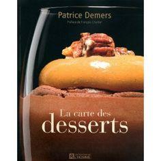 La carte des desserts: Amazon.fr: Patricia Demers, Mathieu Lévesque, François Chartier: Livres