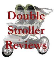Reviews of double strollers for travel, walking, or jogging.