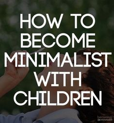 Minimalism with children is entirely possible. However, it does require a little. - Minimalism with children is entirely possible. However, it does require a little more effort, a lit - Minimalist Living Tips, Becoming Minimalist, Minimalist Kids, Minimal Living, Minimalist Home Decor, Minimalist Lifestyle, Simple Living, Minimalist Parenting, Earth Quotes
