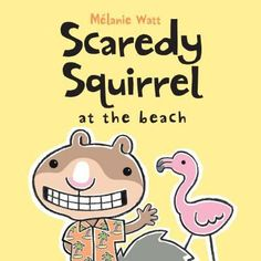"Read ""Scaredy Squirrel at the Beach"" by Mélanie Watt available from Rakuten Kobo. In this next nutty installment in the Scaredy Squirrel series, Scaredy needs a vacation from his tree-bound routine — ca. Preschool Books, Book Activities, Ocean Activities, Fall Preschool, Activity Books, Scaredy Squirrel, Funny Books For Kids, Summer Books, Reading Levels"