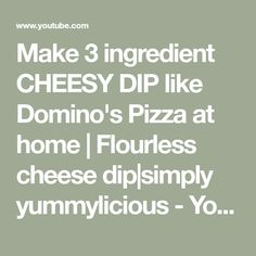 Make 3 ingredient CHEESY DIP like  Domino's Pizza at home | Flourless cheese dip|simply yummylicious - YouTube