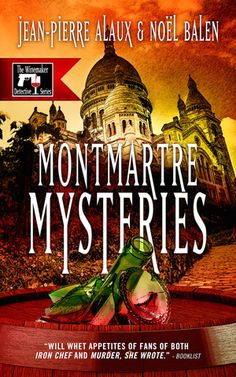 Montmartre Mysteries: review copy available. sign up today to get it for #free. #cozymystery set in #France #Paris http://francebooktours.com/2015/07/31/jean-pierre-alaux-and-noel-balen-on-tour-montmartre-mysteries/
