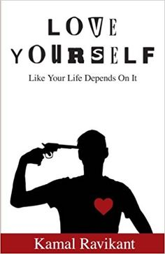 64 best self help and do it yourself books w ridiculous titles love yourself like your life depends on it by kamal ravikant in this book kamal ravikant talks about the secret of life and how it saved his own life solutioingenieria Image collections