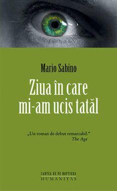 Ziua în care mi-am ucis tatăl de Mario Sabino - Funions Roman, Mario, Times, Age, Film, Books, Movie Posters, Movies, Movie