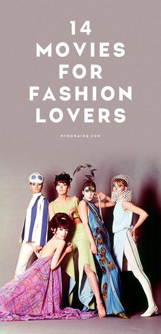 Fashion lovers! You need to see these movies.