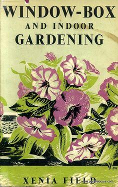 1951....Window-Box and Indoor Gardening, Field, Xenia