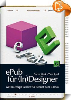 ePub für (In)Designer    ::  Umfassend, konkret und reich illustriert zeigen die Autoren die Arbeitsschritte zur Erstellung eines E-Books im ePub-Format, von der Vorbereitung in InDesign über die Exporteinstellung bis zur Nachbearbeitung durch gezielte Eingriffe in die Bestandteile der ePub-Datei. Auch Vertriebsmöglichkeiten für E-Books und zukunftsweisende Themen wie Video- und Audioeinbindung und der ePub3-Standard werden vorgestellt. Die gut nachvollziehbaren Anleitungen und verstän...
