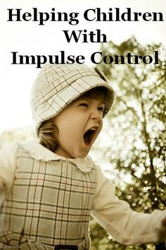 Helping Children With impulse Control. Repinned by SOS Inc. Resources pinterest.com/sostherapy/.