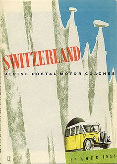 Switzerland - Alpine Postal Motor Coaches route map and guide - Summer, Vintage Travel Decor, Vintage Travel Posters, Poster Retro, Poster Ads, Alpine Style, Tourism Poster, Old Advertisements, Travel Brochure, Travel And Leisure