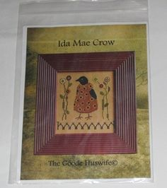 "Ida Mae Crow Cross Stitch Sampler Pattern Chart - The Goode Huswife.  I am on the hunt for this chart - if you have it and will share or sell it, please let me know.  There's a companion chart too - ""Ira Ray Crow.""  Both are adorable to me!"