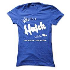 (Tshirt Choice) its a Hajek Thing You Wouldnt Understand T Shirt Hoodie Hoodies Shirt design 2016 Hoodies, Tee Shirts