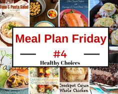 Meal Plan #4: Healthy 7-day meal choices, Side siggestions, dessert abd printable #healthy
