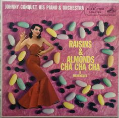 Raisins and Almonds Cha Cha Cha and Merengues - Johnny Conquet, his Piano and Orchestra. 1958
