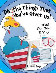 """Oh the Things You Have Given Us!  perfect for your March 2 celebrations, bake a cake and give a gift to a beloved author! Students write and illustrate the things they have learned from favorite books, then """"bake"""" a cupcake craft to display their writing. Two versions of the craft and prewriting organizers are included.$"""
