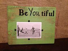 BeYouTiful 4x6 Frame from www.twinkletwinklelittleone.com